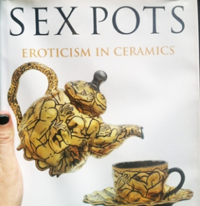 Sex Pots: Eroticism in Ceramics
