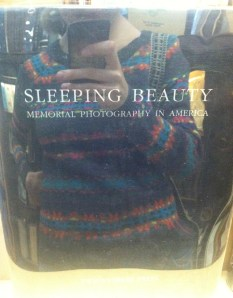 Sleeping Beauty: Memorial Photography in America