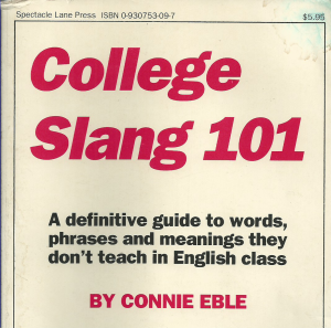 College Slang 101, by Connie Elbe