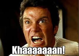 "Captain Kirk: ""KHAAAAAN!"""