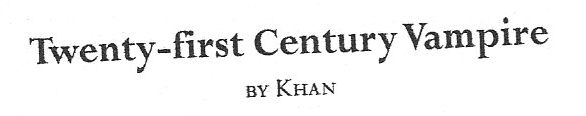 Twenty-first Century Vampire, by Khan.