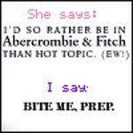 Bite me, prep.