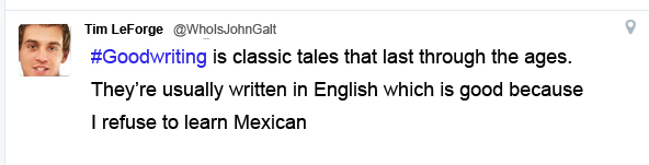 Good writing is classic tales written in English, not Mexican