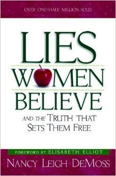 Lies Women Believe, by Nancy Leigh DeMoss