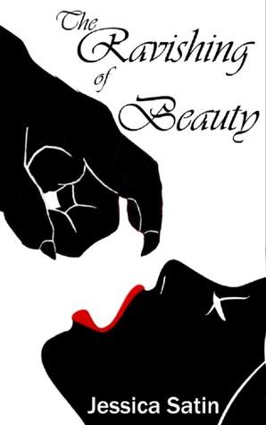 Erotic horror: The Ravishing of Beauty, by Jessica Satin