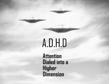 ADHD, Attention Dialed Into a Higher Dimension